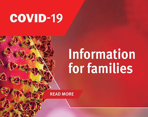 COVID-19 Information for families